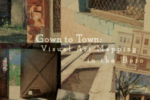 Gown to Town: Visual Art Mapping in the 'Boro