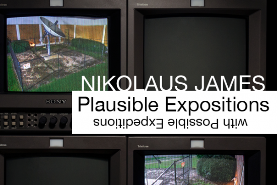 """Nikolaus James """"Plausible Expositions with Possible Expeditions"""""""