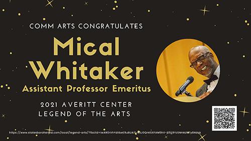 Comm Arts congratulates Mical Whitaker 2021 Averitt Center Legend of the Arts