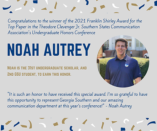 Noah Autrey received top paper award at the 2021 Theodore Clevenger Jr Undergraduate Honors Conference with the Southern States Communication Association