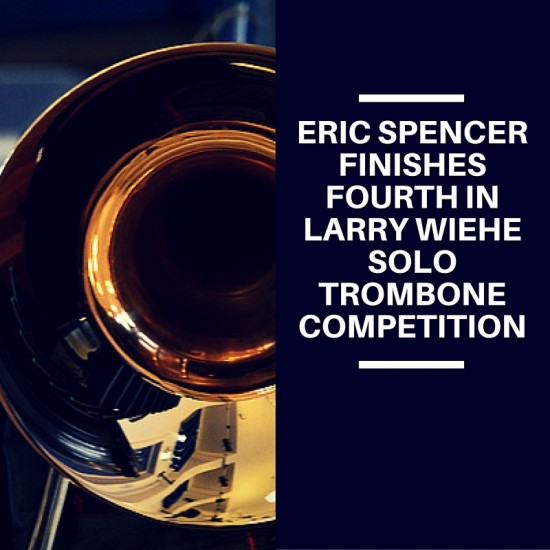 ERIC SPENCER Trombone Competition (1)